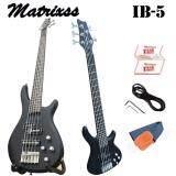 ราคา Matrixss เบสไฟฟ้า 5 สาย Electric Bass 5 Strings รุ่น Ib 5 Matrixss ใหม่