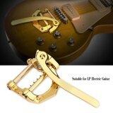 ส่วนลด Vibrato Tremolo Tailpiece Musical Instruments Accessories For Lp Electric Guitar Gold Intl Unbranded Generic Thailand