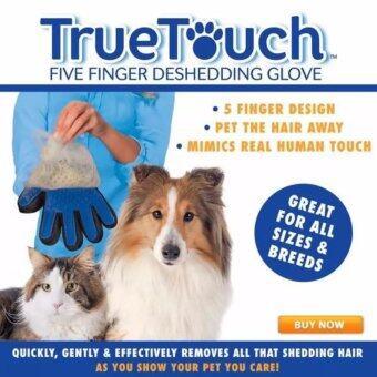 True Touch อุปกรณ์แปรงขนสัตว์เลี้ยง True Touch หวีขนหมาและขนแมว ถุงมือกรูมมิ่ง อุปกรณ์แปรงขนสุนัข
