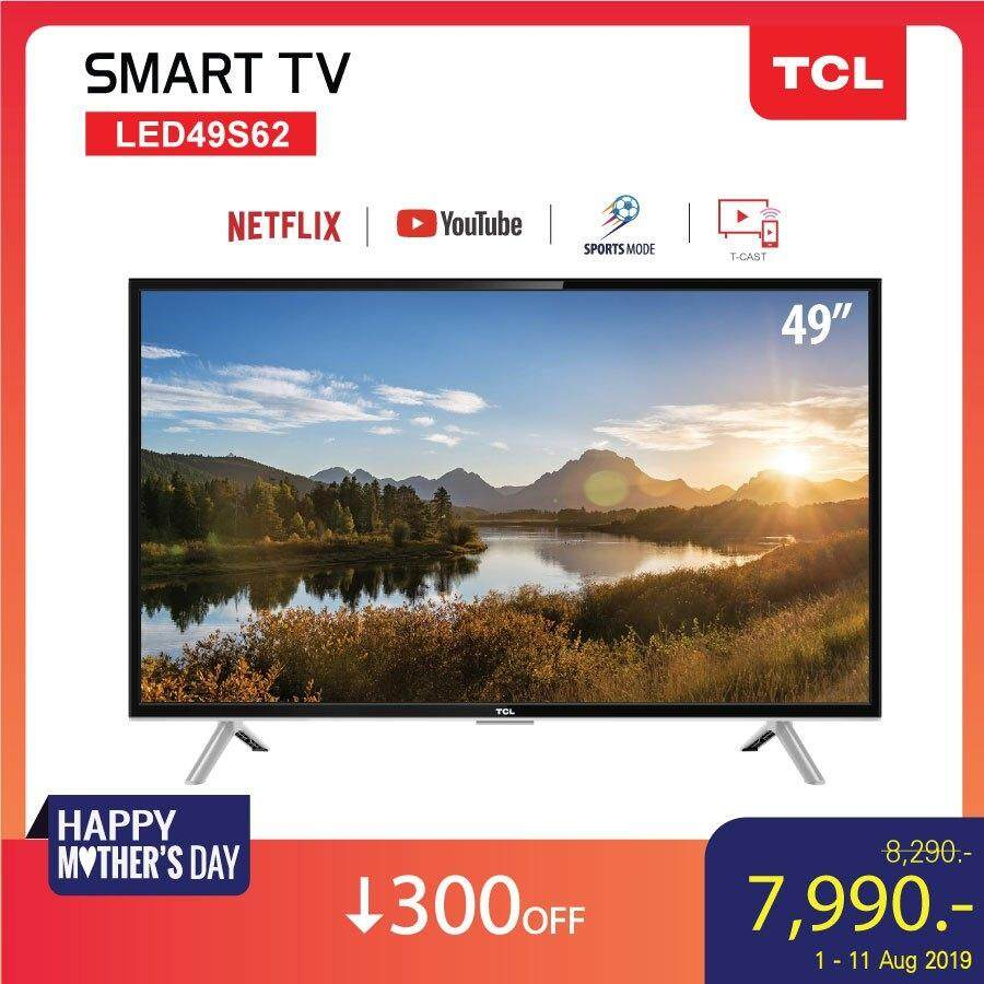 TCL 49 นิ้ว LED Full HD 1080P Wifi internet Smart TV (รุ่น 49S62)  -HDMI-USB-Net flix & Youtube