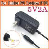 ขาย อะแดปเตอร์ Adapter 5V 2A หัวขนาด 2 5Mm X 7Mm สำหรับ Tablet Pc Android Tablet Pc Teclast P10 10 1 Inch ไทย ถูก