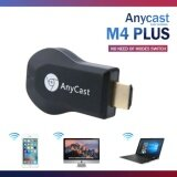 ซื้อ Anycast M4 Plus Hdmi Wi Fi Display Dongle อุปกรณ์ต่อภาพจาก Iphone ออกทีวี Hdtv Pmt ใหม่ล่าสุด