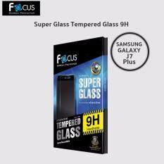ซื้อ Focus Super Glass Tempered Glass 9H ฟิล์มกระจกกันรอยแข็งแกร่งพิเศษ รองรับ Samsung Galaxy J7 Plus Focus ถูก