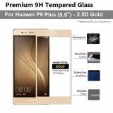 ขาย ฟิล์มกันรอย กระจกนิรภัย เต็มจอ เก็บขอบแนบสนิท For Huawei P9 Plus สีทอง 5 5 Premium Tempered Glass 9H 2 5D Gold Huawei ออนไลน์