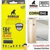 ขาย Gorilla Corning Tempered Glass กอริลล่า ฟิล์มกระจกนิรภัยเต็มหน้าจอ For Huawei P10 Plus Gorilla ใน สมุทรสาคร