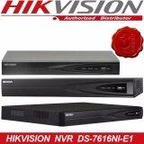 ขาย Hikvision เครื่องบันทึกHikvision Nvr รุ่น Ds 7616Ni E1 รองรับกล้อง Ip 16ตัว ความละเอียด ถึง 4 ล้านพิกเซล ถูก