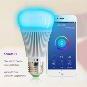 ITEAD Sonoff B1 หลอดไฟเปิดปิด เปลี่ยนสีได้ สั่งงานผ่านแอพ ใช้ได้ทั้ง iOS และ Android