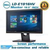 ราคา Monitor Dell Ld E1916Hv Led 18 5 ของแท้ ประกันศูนย์ 3 ปี Dell ออนไลน์