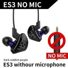 ซื้อ New Kz Es3 1Dd 1Ba Hybrid In Ear Earphone Hifi Dj Monito Running Sport Earphones Earplug Headset Earbud Without Mic Intl