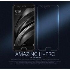 ราคา Nillkin Amazing 9H Tempered Glass Screen Protector For Xiao Mi Mi 6 H Pro Intl ใหม่