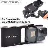 ขาย Pgytech Adapter Switch Mount Plate For Gopro Hero5 4 3 Camera For Dji Osmo Mobile Gimbal And For Zhiyun Smooth C Series Gimbals Intl ถูก