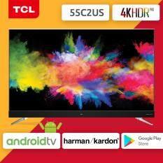 ราคา Tcl 4K Hdr Android Tv รุ่น 55C2Us ขนาด 55 นิ้ว รุ่นปี 2017 ถูก