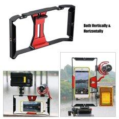 Ulanzi Handheld Smartphone Film Making Rig Handle Stabilizer Bracket Holder Cradle Phone Clip W Two Hot Shoe Mount For Apple Iphone 7 7S 6S 6 For Samsung Huawei Video Photo Studio Outdoorfree Intl เป็นต้นฉบับ