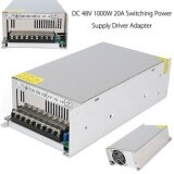 100 240V To Dc 48V 1000W 20A Switch Power Supply Driver Adapter Led Strip Light Intl ถูก