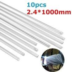 ขาย 20Pcs 2 4X1000Mm Aluminum Alloy Silver Tig Filler Rods Welding Brazing Wire Tool Intl จีน ถูก