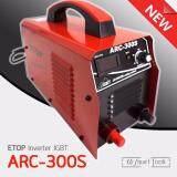 ส่วนลด Etop ตู้เชื่อม Inverter Igbt 300A รุ่น Arc 300S รุ่นยอดนิยม Etop กรุงเทพมหานคร