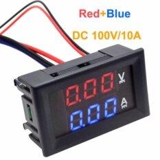 ขาย Getek Dc 100V 10A Voltmeter Ammeter Blue Red Led Dual Digital Volt Amp Meter Gauge Intl ถูก จีน