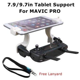 7.9 -9.7'' Phone i Pad Tablet Holder Mount Bracket Lanyard For RC DJI MAVIC PRO - intl