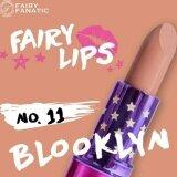 ขาย Fairy Fanatic Lip ลิป แฟรี่แฟนาติ ลิปสติกเนื้อแมท บำรุงปาก ไม่แห้ง ไม่หลุด ไม่ลอก กันน้ำ ไม่เลอะเปื้อน สีนู้ด เบอร๋ 11 Blooklyn 1แท่ง ออนไลน์ กรุงเทพมหานคร