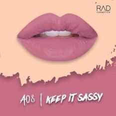 ซื้อ ของแท้ ลิปน้ำชา Rad Cosmetics สี Keep It Sassy A08 Rad Matte Liquid Lipstick ออนไลน์