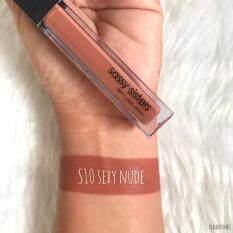 ซื้อ Sassy Sisters Matte Liquid Lipstick S10 S*xy N*d* แซสซี่ ซิสเตอร์ เป็นต้นฉบับ