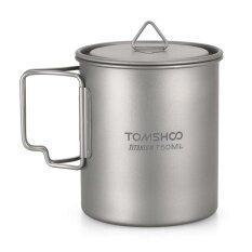 ขาย Tomshoo Ultralight 750Ml Titanium Cup Outdoor Portable Camping Picnic Water Cup Mug With Foldable Handle Intl Tomshoo ผู้ค้าส่ง