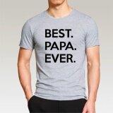 ขาย ซื้อ Best Papa Ever Printed Father Grandfather Gift T Shirt New 2017 Summer Fashion Short Sleeve Men S T Shirt Streetwear Grey Intl