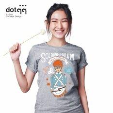 ส่วนลด สินค้า Dotdotdot เสื้อยืดผู้หญิง Concept Design ลาย Soldier With Drum Grey