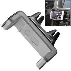 ขาย 360 Degree Rotatable Universal Car Air Vent Phone Holder Stand Mount For Iphone Samsung Sony Lenovo Htc Grey Intl ถูก ใน ฮ่องกง