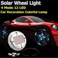 ขาย 4 Modes 12 Led Car Solar Energy Wheel Tire Rim Light Lamp Flash Decoration Intl Unbranded Generic ออนไลน์