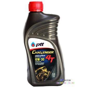PTT น้ำมันเครื่องรถจักรยานยนต์ 4 จังหวะระบบหัวฉีด CHALLENGER 4T SAE 10W-30 ขนาด 0.8 ลิตร