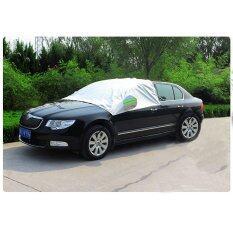 ซื้อ Universal Car Half Covers Sunshade Styling Foil Waterproof Thicken Car Snow Shield Anti Uv Snow Protection Covers For Cars Intl ออนไลน์