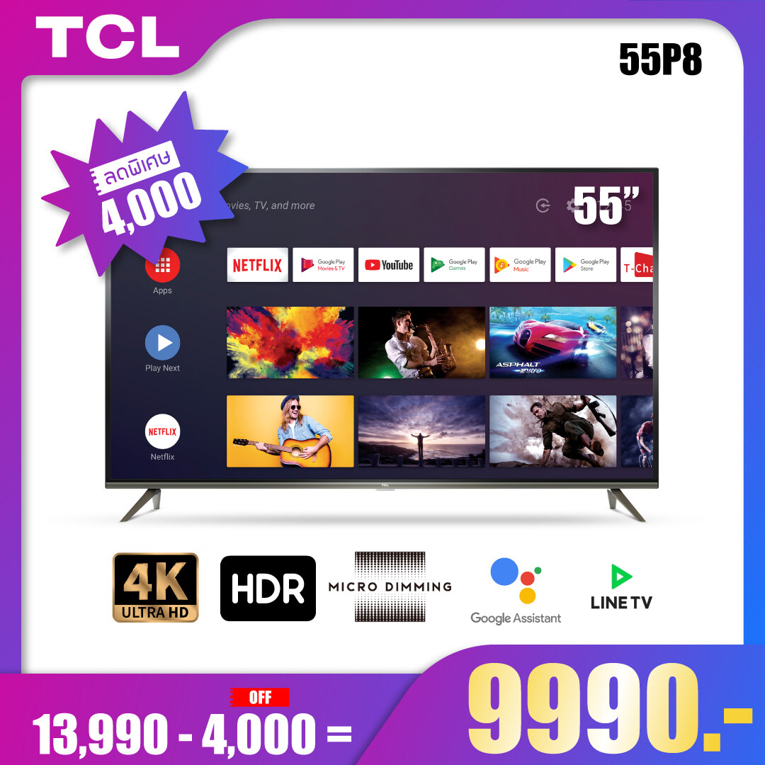 Tcl ทีวี 55 นิ้ว Led 4k Uhd Android 9.0 Wifi Smart Tv (รุ่น 55p8)-2g Ram+16grom-Free Voice Search Remote.