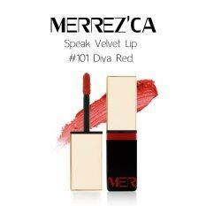 Merrez Ca Speak Velvet Lip 101 Diva Red ลิปครีม เมอร์เรซกา Merrezca ใหม่ล่าสุด