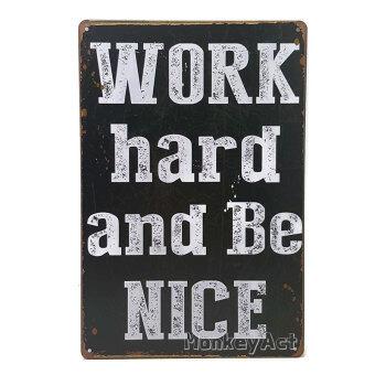 MonkeyAct ป้ายสังกะสีวินเทจ Work hard and Be Nice