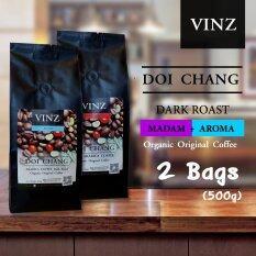 ขาย Vinz Coffee Bean Aroma Madam เมล็ดกาแฟดอยช้าง อาราบิก้า ปลอดสารพิษ คั่วเข้ม 2 ถุง 500 กรัม Vinz ถูก
